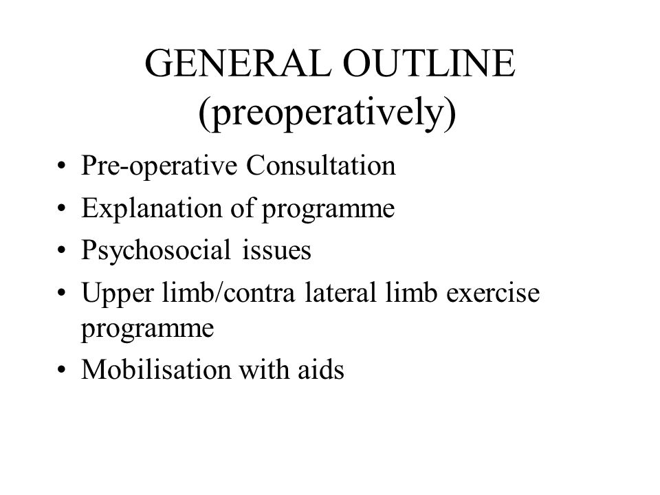 GENERAL OUTLINE (preoperatively)