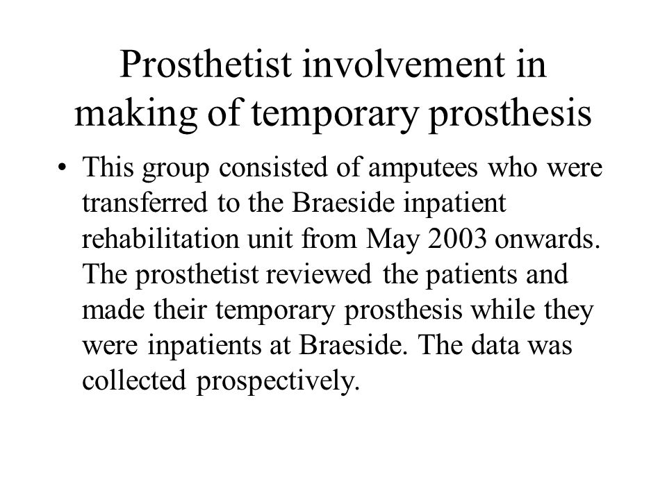 Prosthetist involvement in making of temporary prosthesis