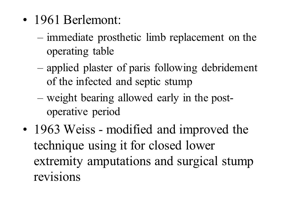 1961 Berlemont: immediate prosthetic limb replacement on the operating table.