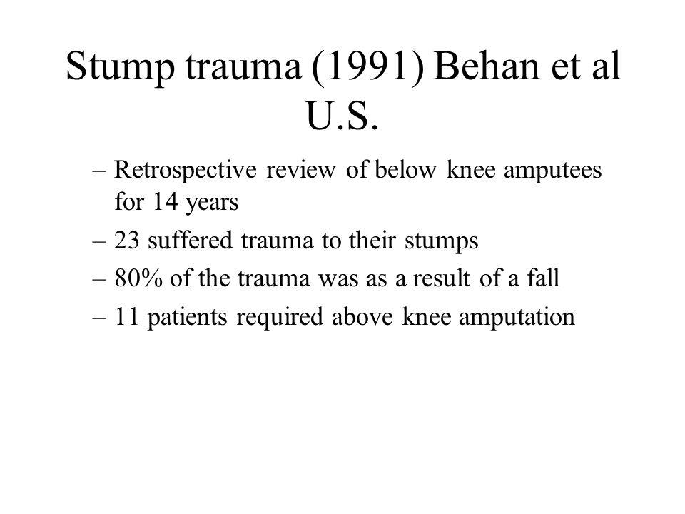 Stump trauma (1991) Behan et al U.S.
