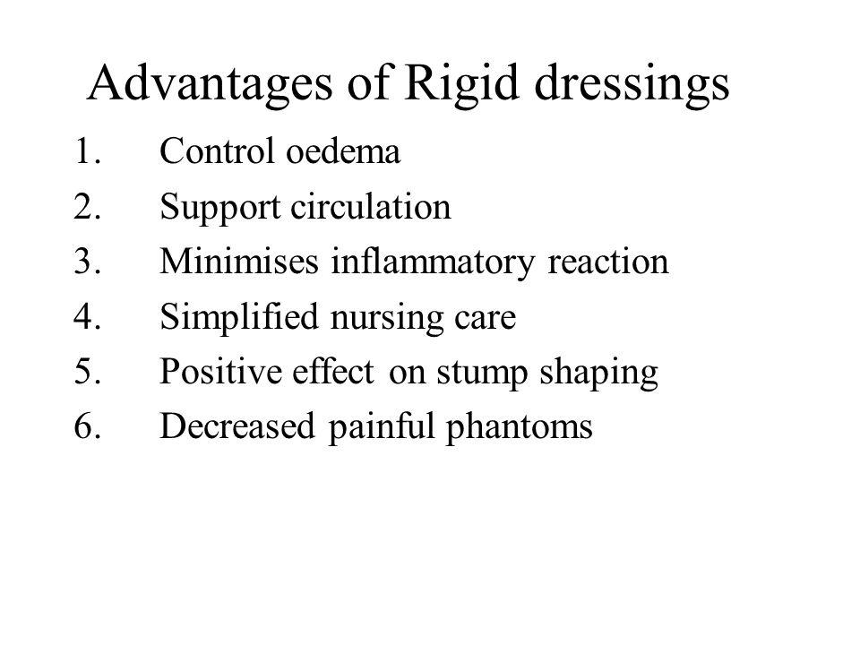 Advantages of Rigid dressings