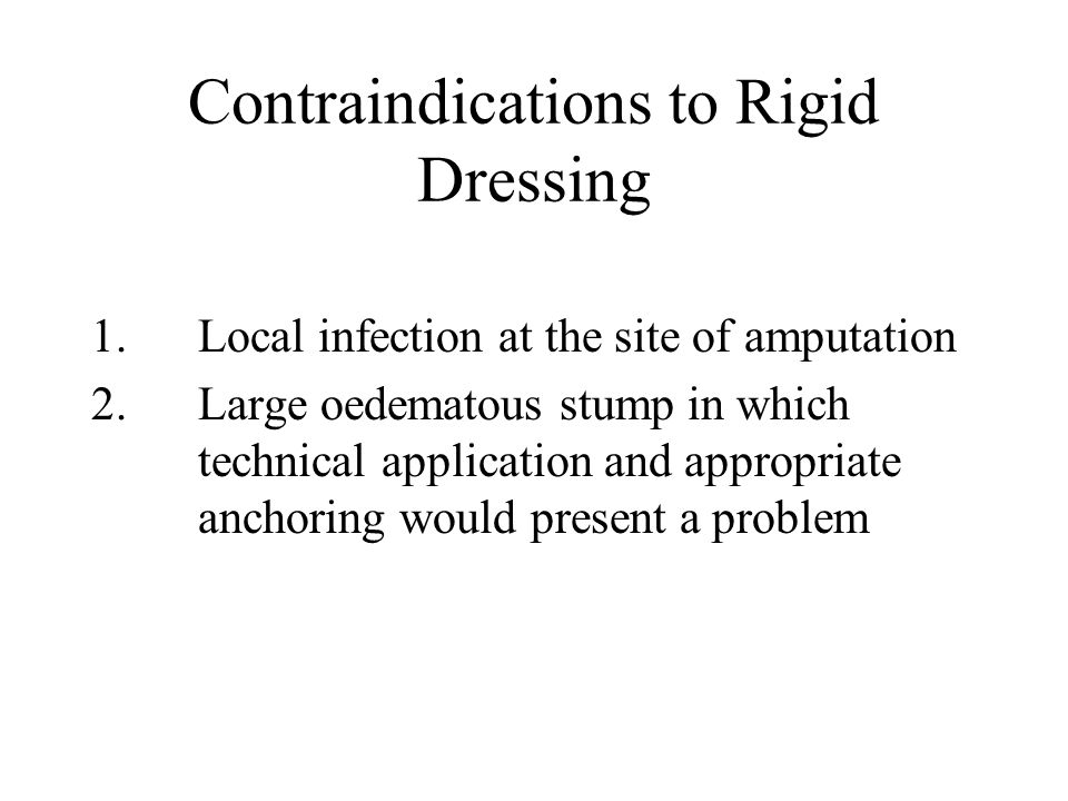 Contraindications to Rigid Dressing