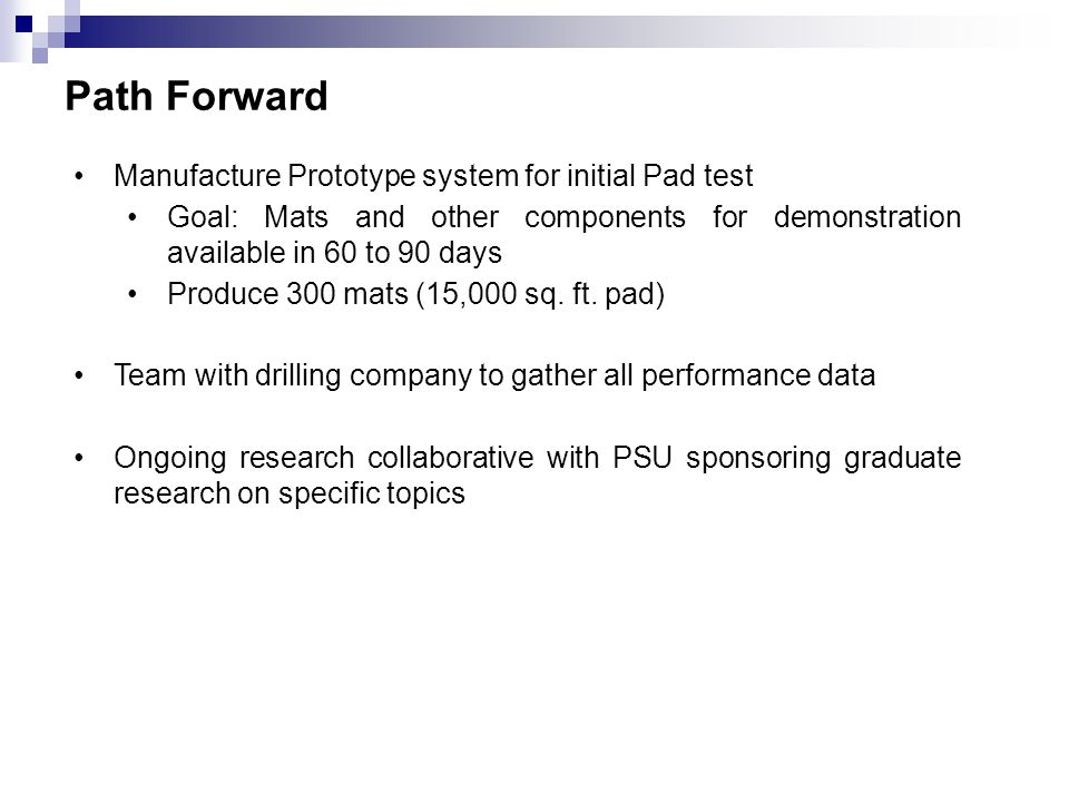 Path Forward Manufacture Prototype system for initial Pad test