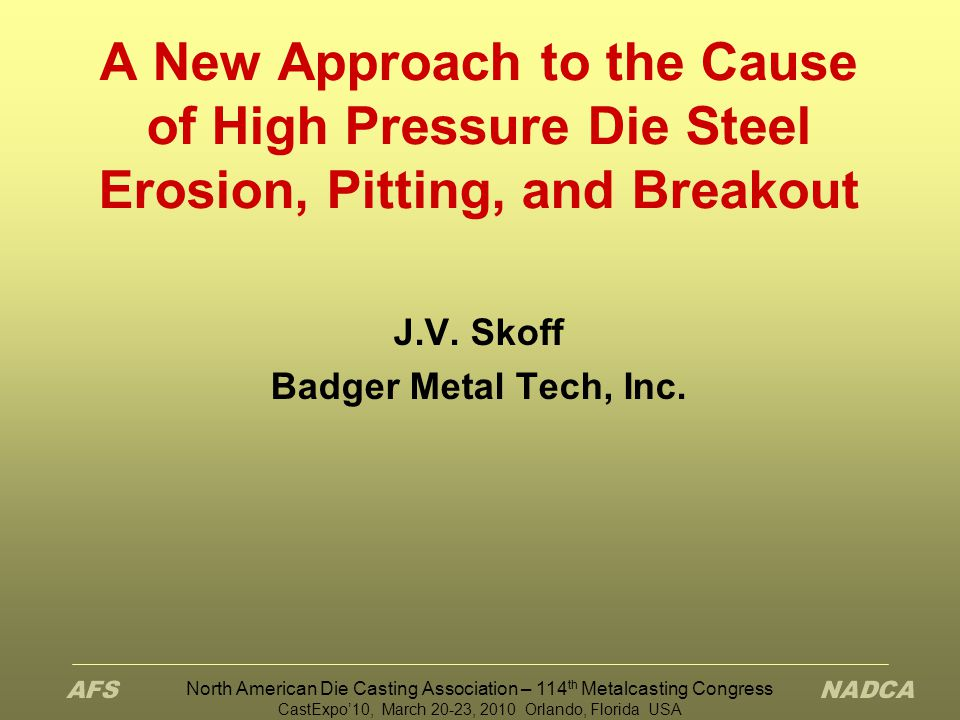 A New Approach to the Cause of High Pressure Die Steel Erosion, Pitting, and Breakout