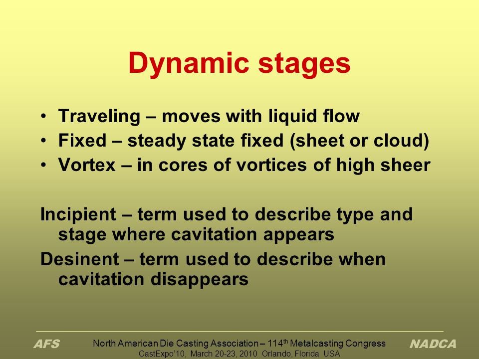 Dynamic stages Traveling – moves with liquid flow