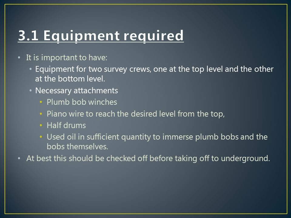 3.1 Equipment required It is important to have: