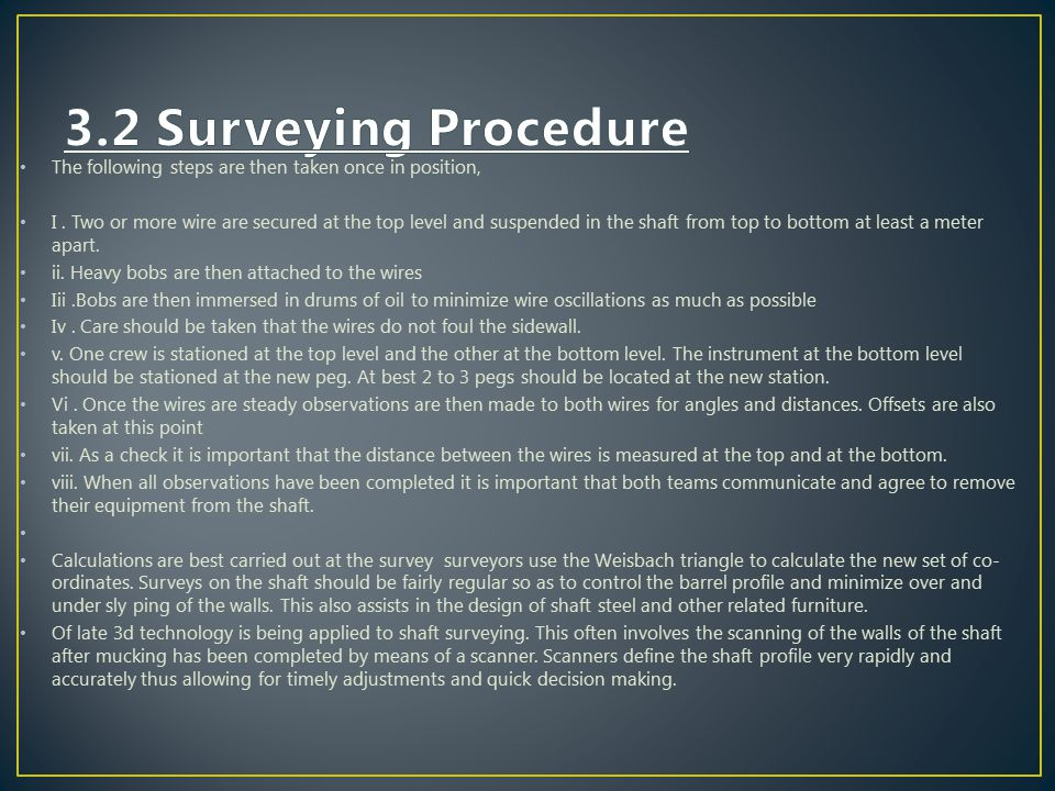 3.2 Surveying Procedure The following steps are then taken once in position,