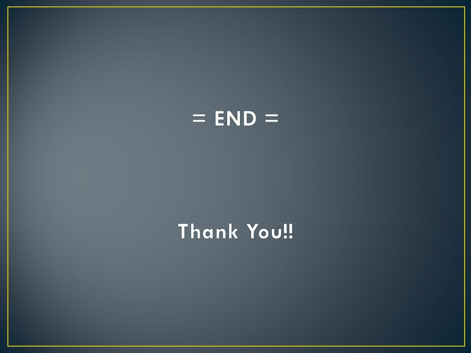 = END = Thank You!!