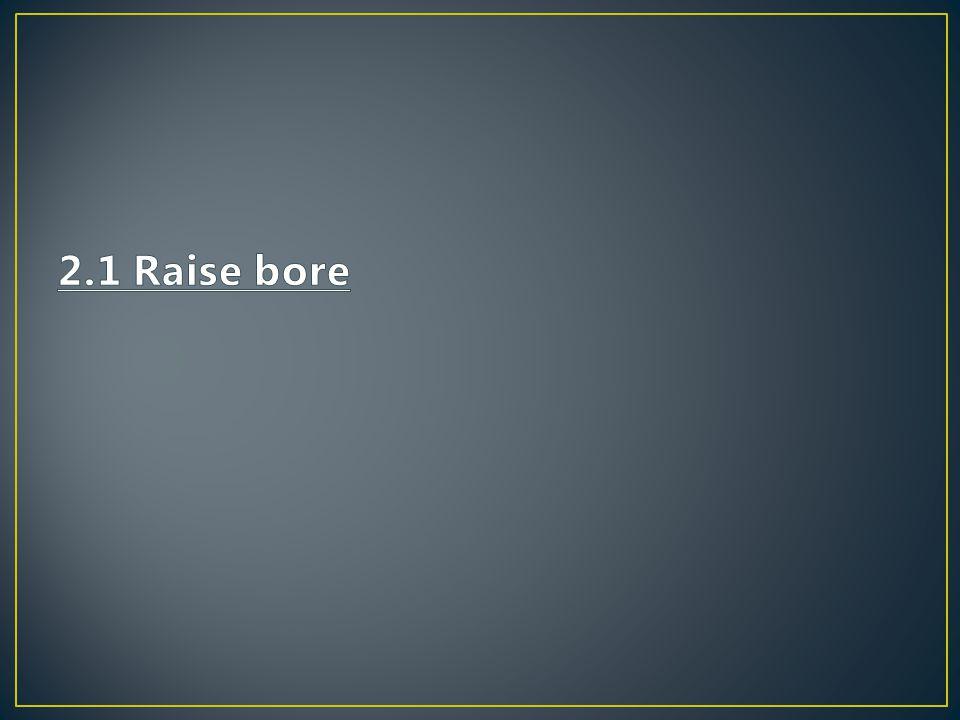 2.1 Raise bore
