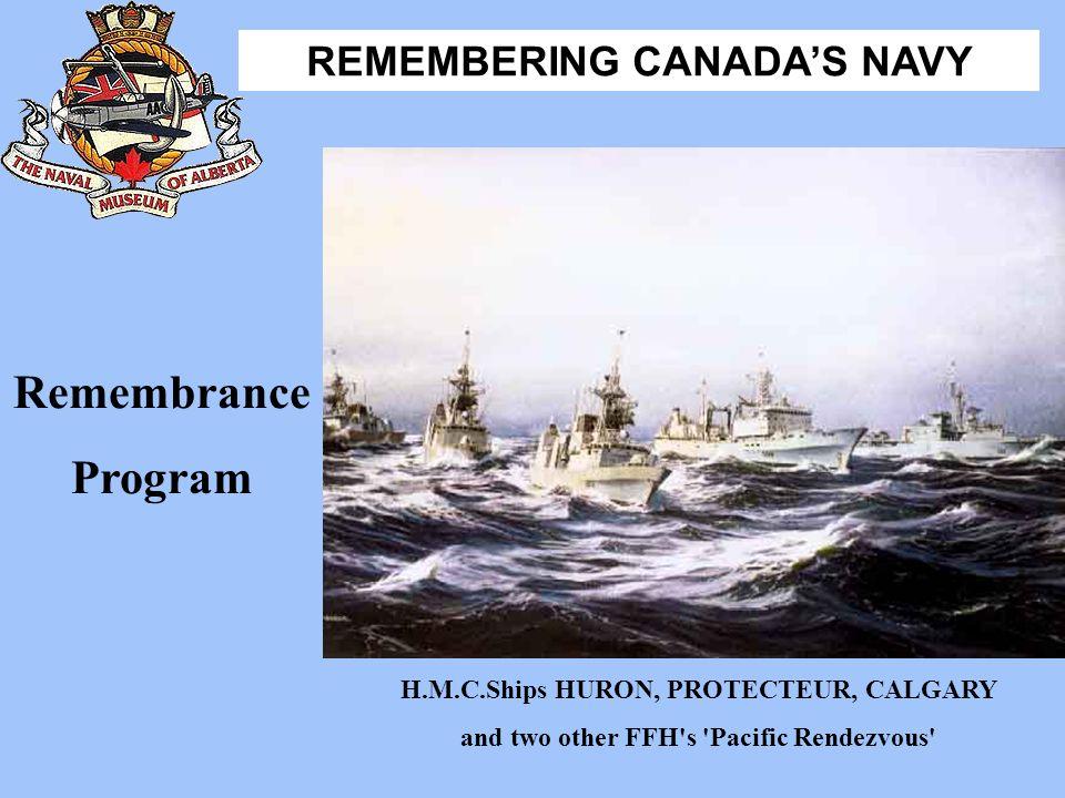 Remembrance Program H.M.C.Ships HURON, PROTECTEUR, CALGARY