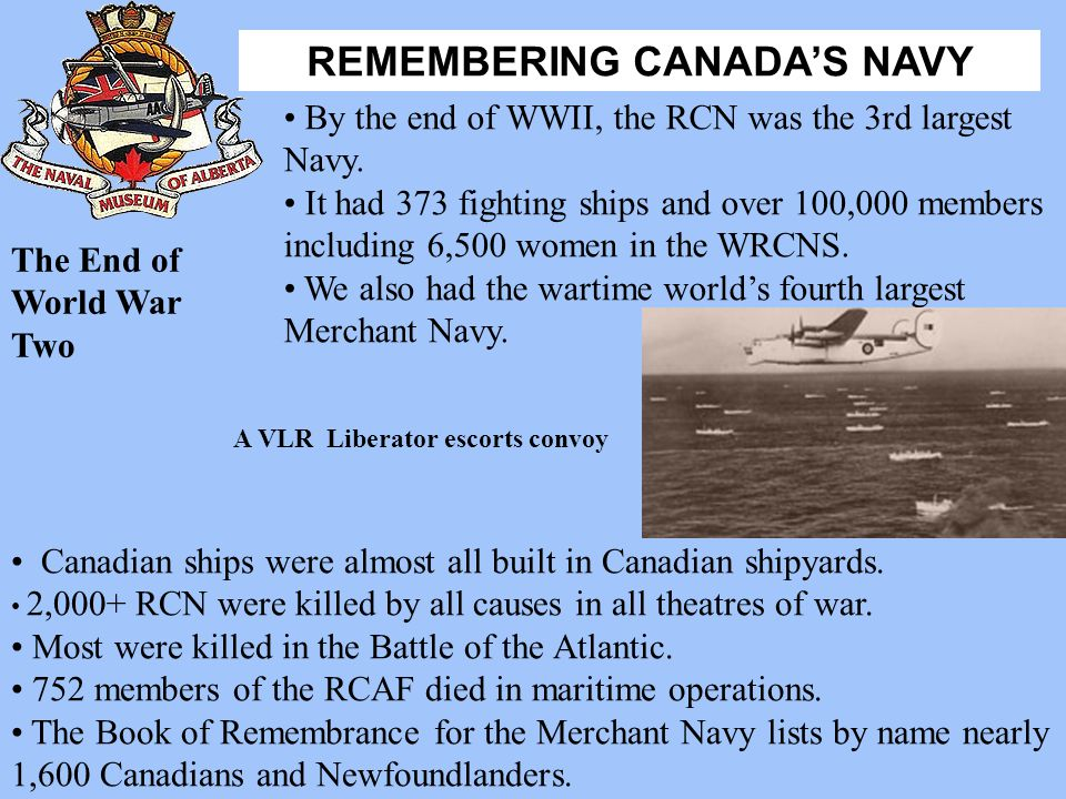 By the end of WWII, the RCN was the 3rd largest Navy.
