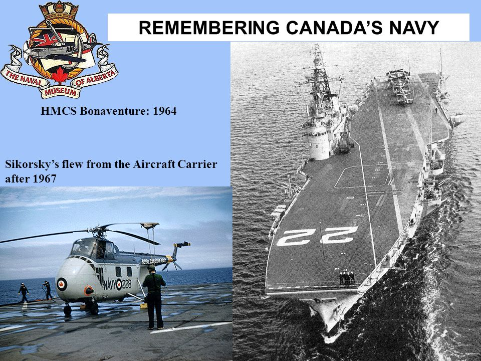HMCS Bonaventure: 1964 Sikorsky's flew from the Aircraft Carrier after 1967