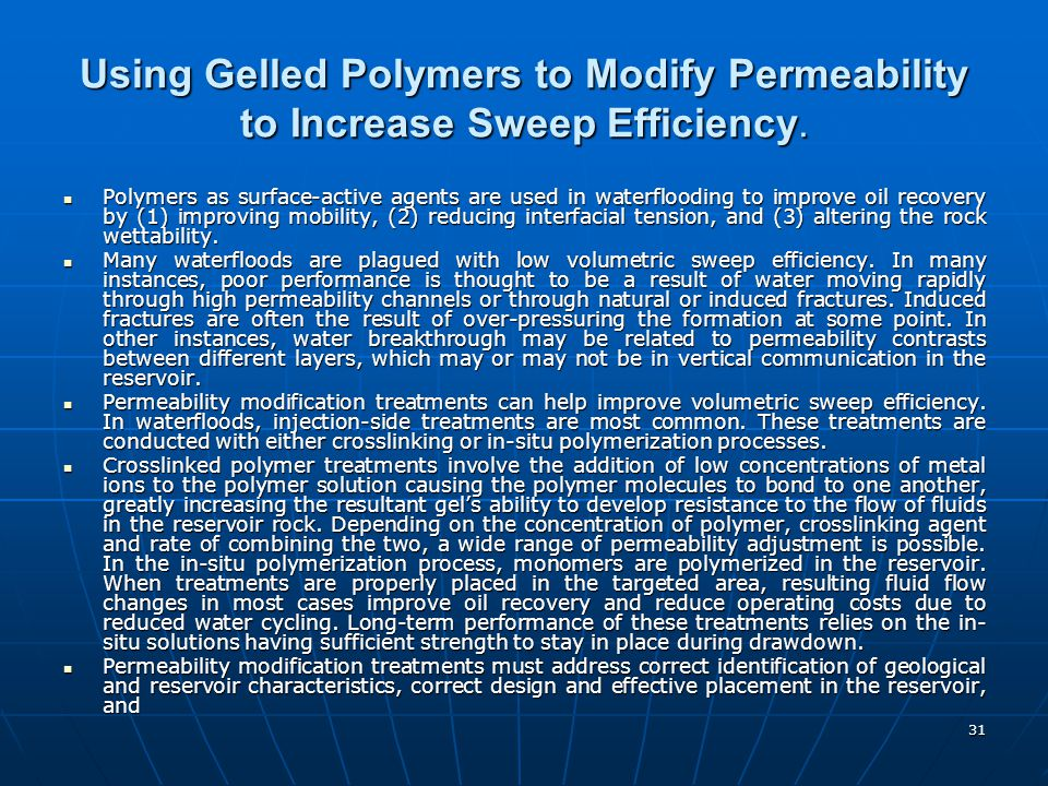 Using Gelled Polymers to Modify Permeability to Increase Sweep Efficiency.