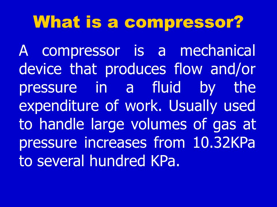 What is a compressor