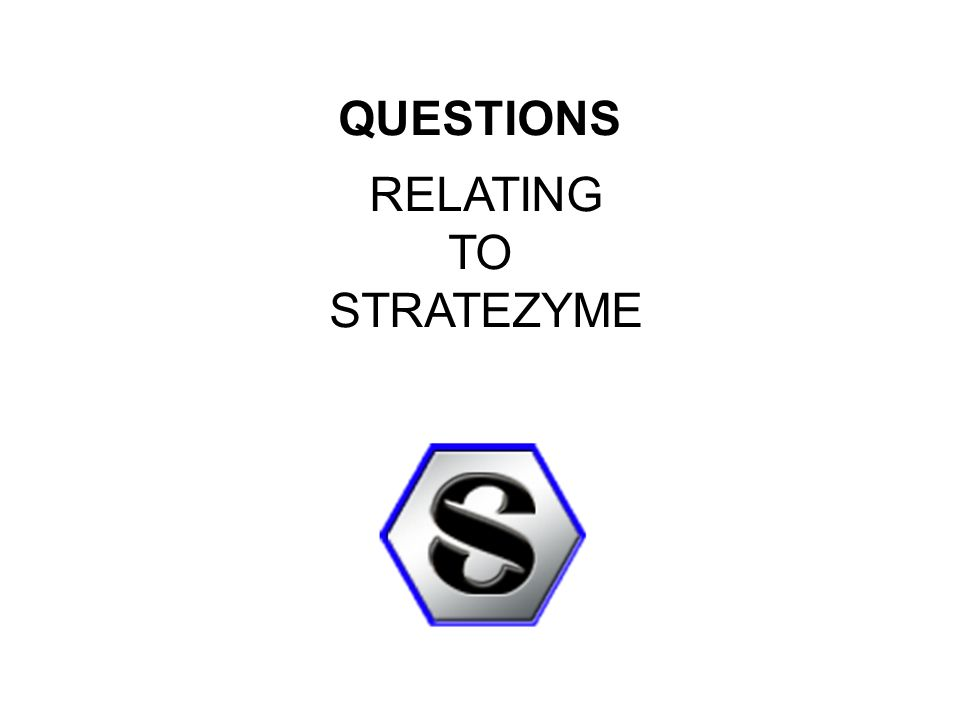 QUESTIONS RELATING TO STRATEZYME