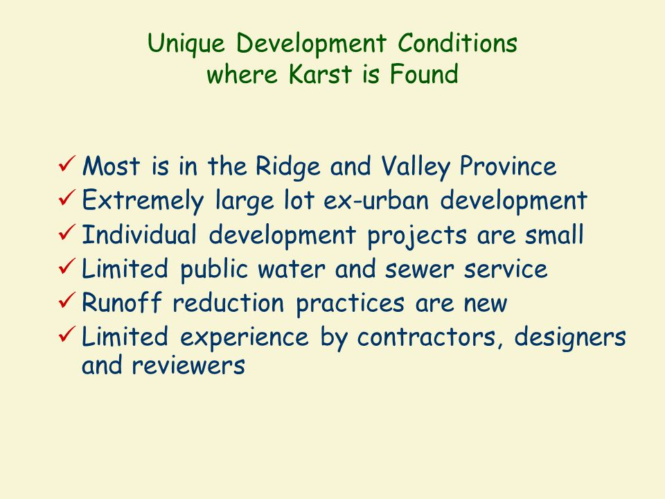 Unique Development Conditions where Karst is Found