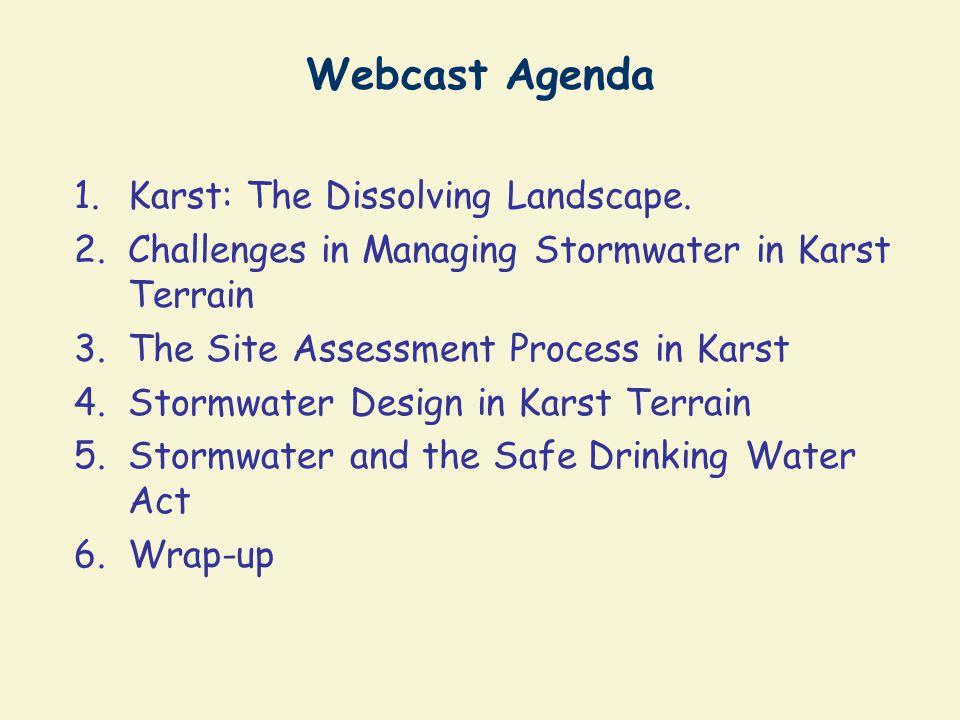 Webcast Agenda Karst: The Dissolving Landscape.