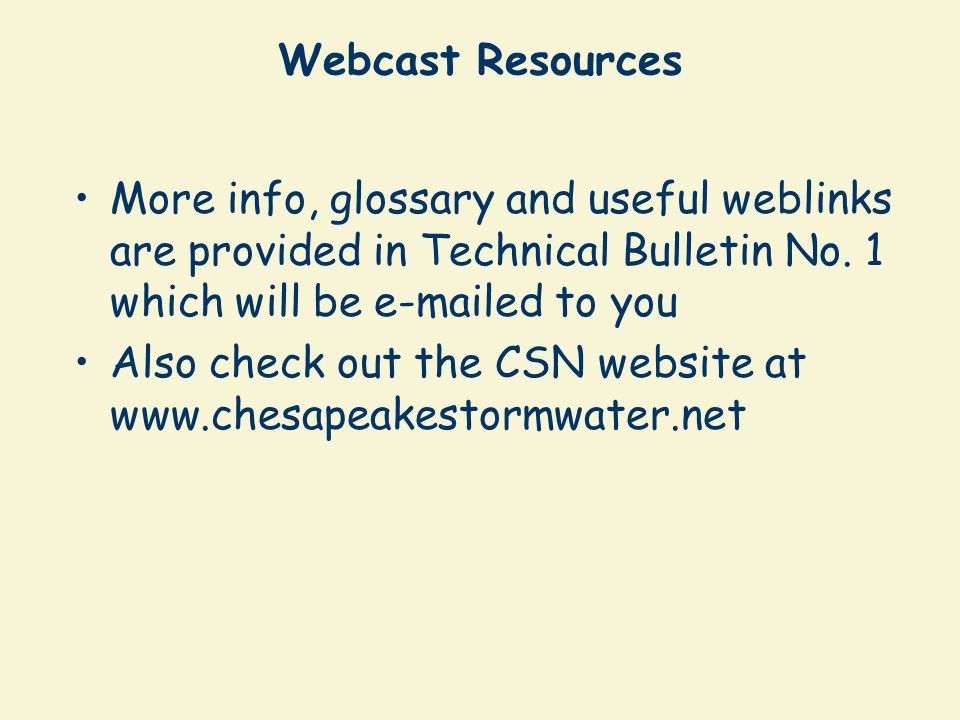 Webcast Resources More info, glossary and useful weblinks are provided in Technical Bulletin No. 1 which will be e-mailed to you.