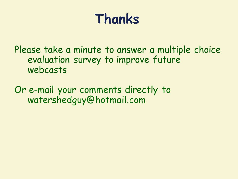 Thanks Please take a minute to answer a multiple choice evaluation survey to improve future webcasts.