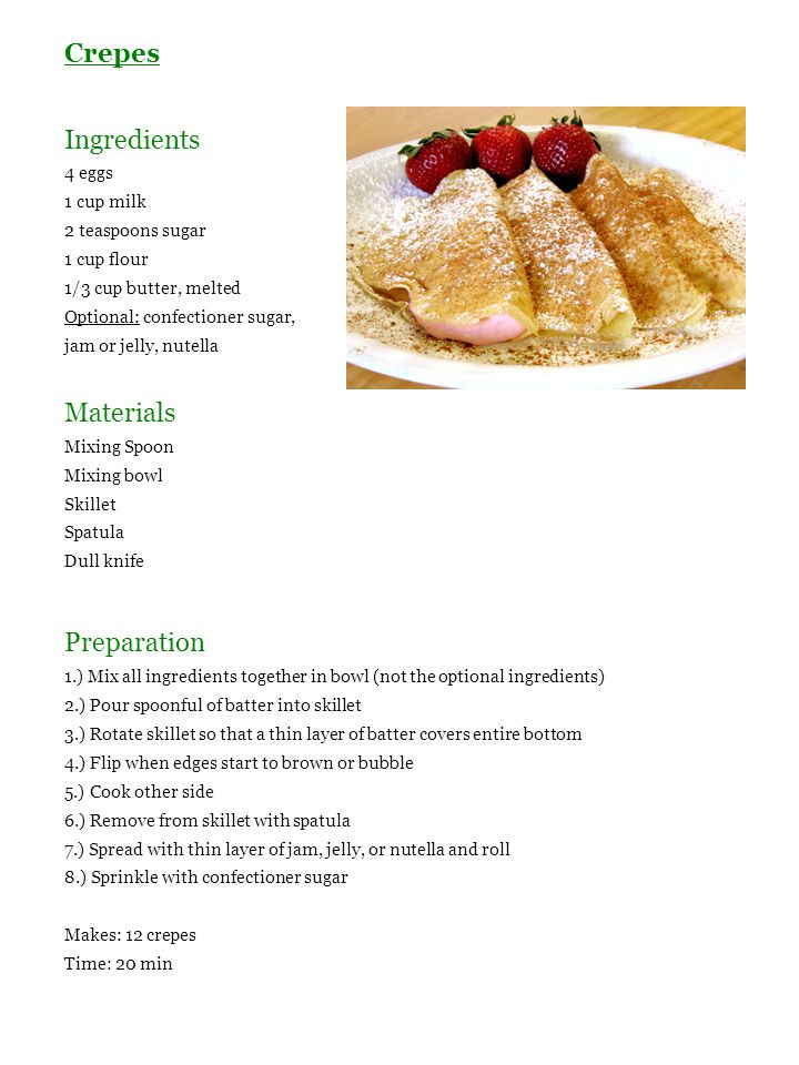 Crepes Ingredients Materials Preparation 4 eggs 1 cup milk