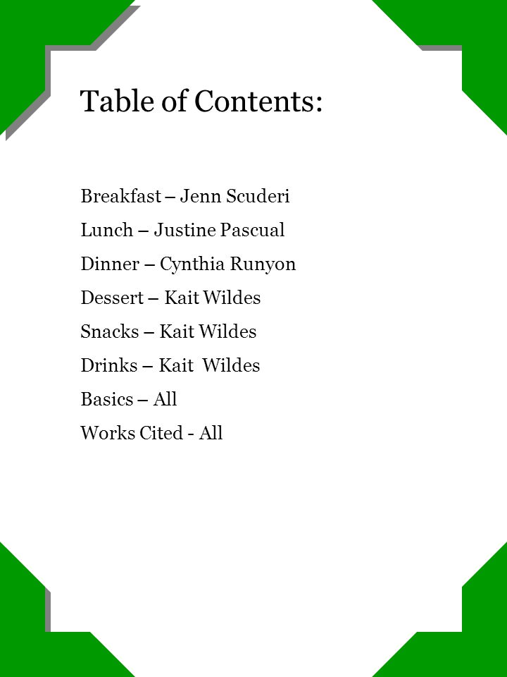 Table of Contents: Breakfast – Jenn Scuderi Lunch – Justine Pascual