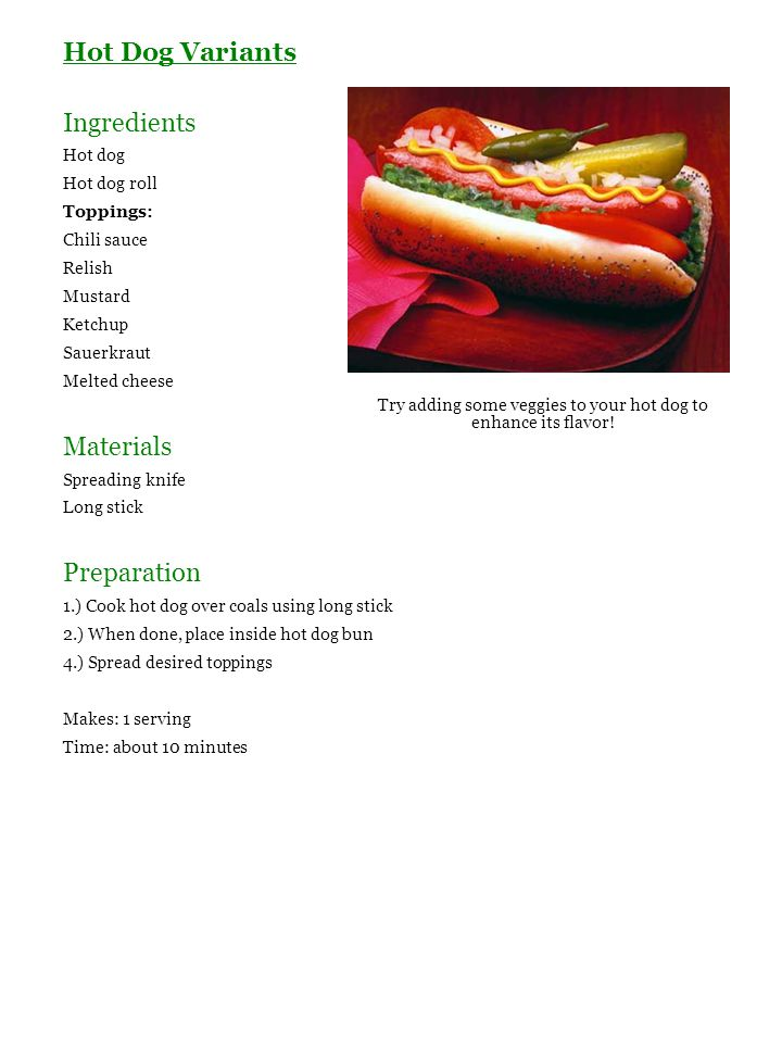 Try adding some veggies to your hot dog to enhance its flavor!