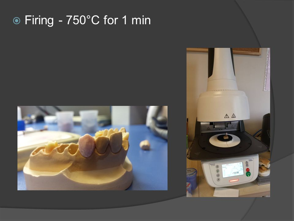 Firing - 750°C for 1 min