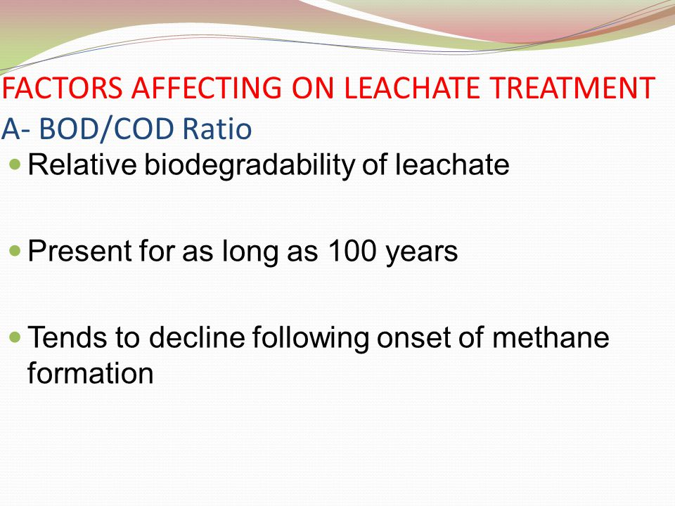 FACTORS AFFECTING ON LEACHATE TREATMENT A- BOD/COD Ratio