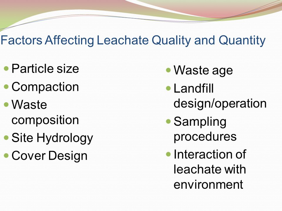 Factors Affecting Leachate Quality and Quantity