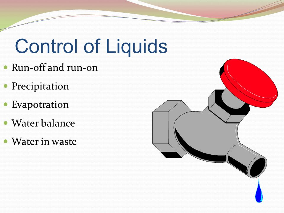 Control of Liquids Run-off and run-on Precipitation Evapotration