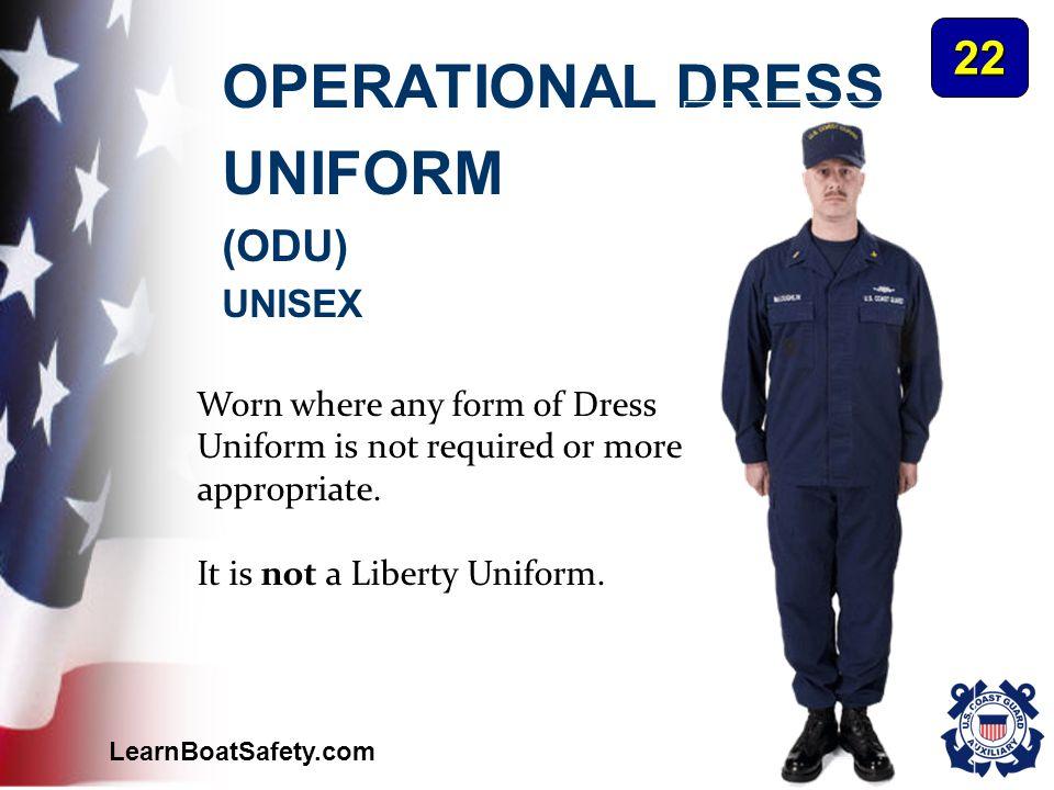 OPERATIONAL DRESS UNIFORM 22 (ODU) UNISEX Worn where any form of Dress