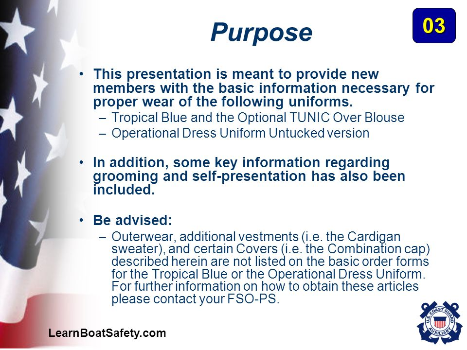 Purpose 03. This presentation is meant to provide new members with the basic information necessary for proper wear of the following uniforms.