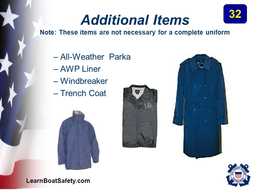 32 Additional Items Note: These items are not necessary for a complete uniform. All-Weather Parka.