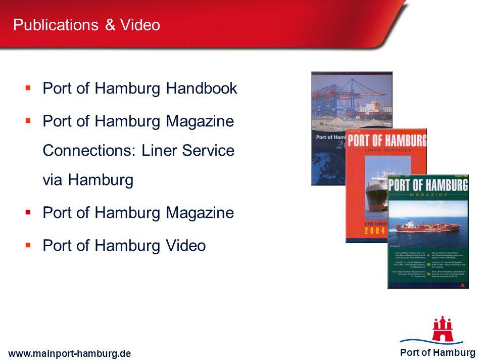 Publications & Video Port of Hamburg Handbook. Port of Hamburg Magazine Connections: Liner Service via Hamburg.