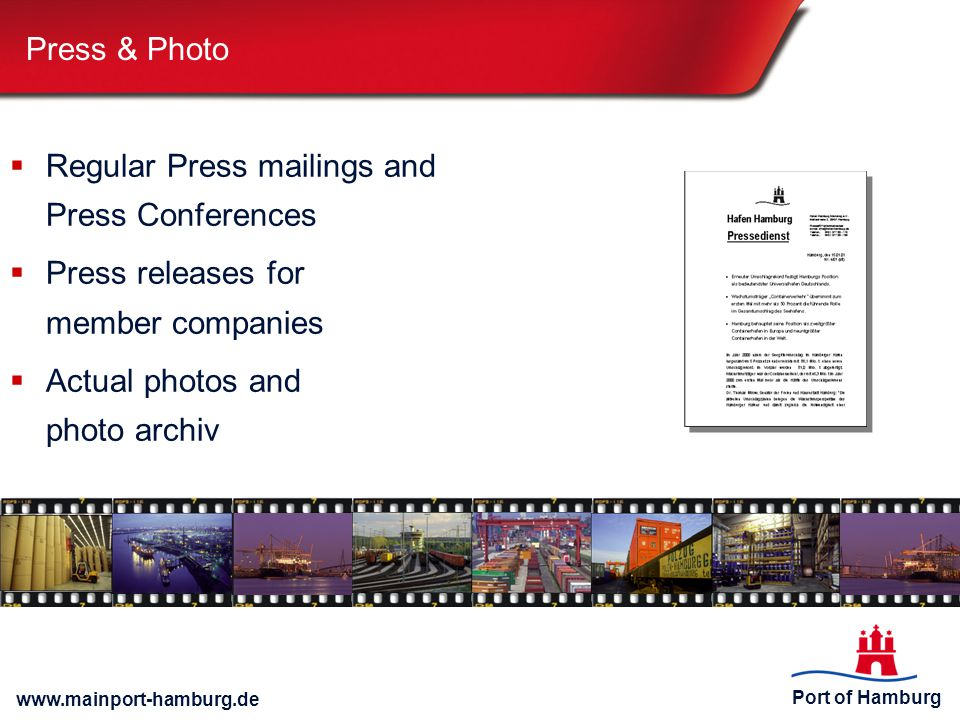 Press & Photo Regular Press mailings and Press Conferences. Press releases for member companies.