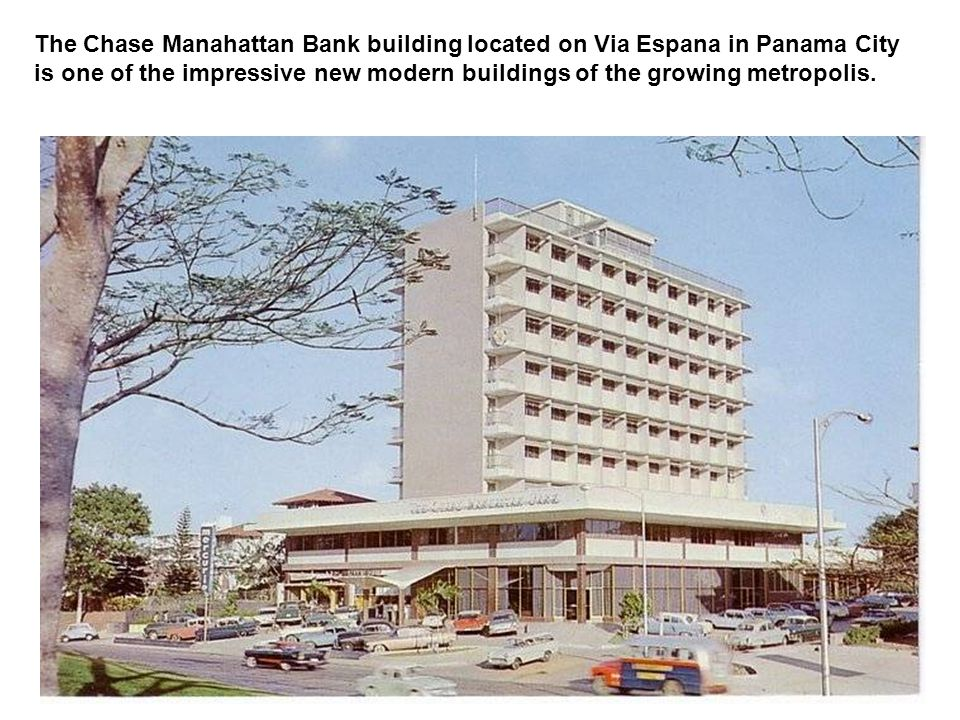 The Chase Manahattan Bank building located on Via Espana in Panama City is one of the impressive new modern buildings of the growing metropolis.