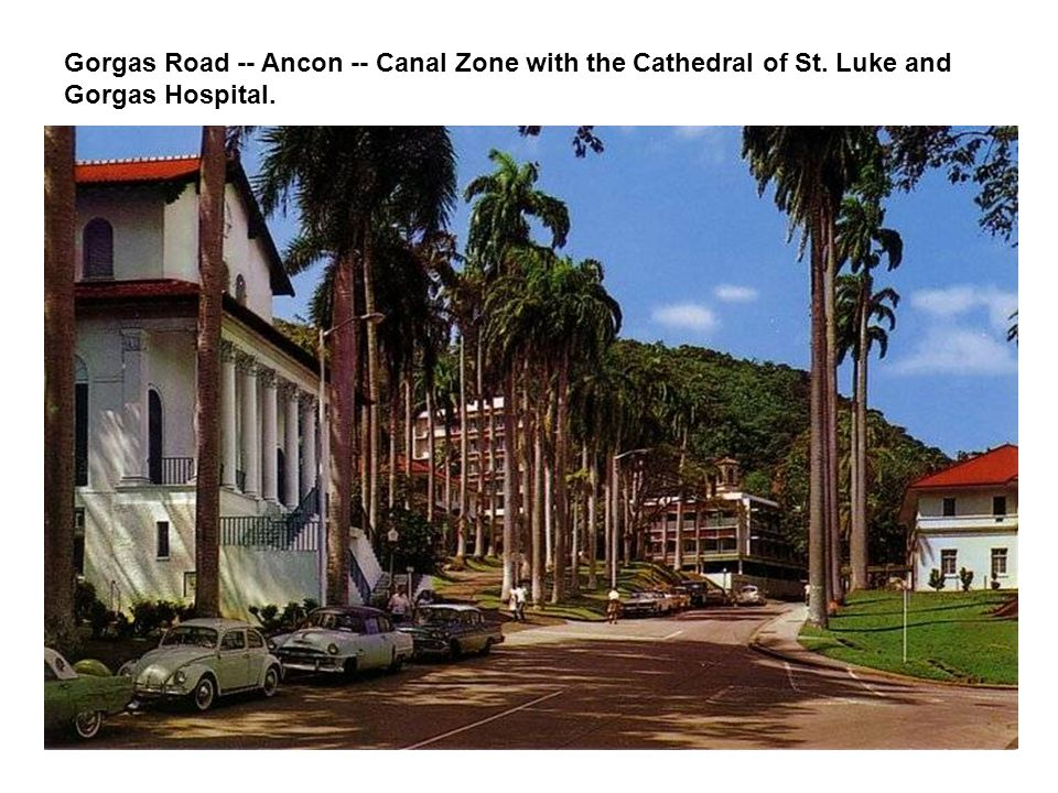 Gorgas Road -- Ancon -- Canal Zone with the Cathedral of St