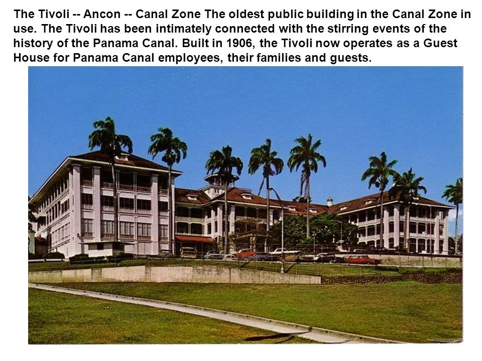 The Tivoli -- Ancon -- Canal Zone The oldest public building in the Canal Zone in use.