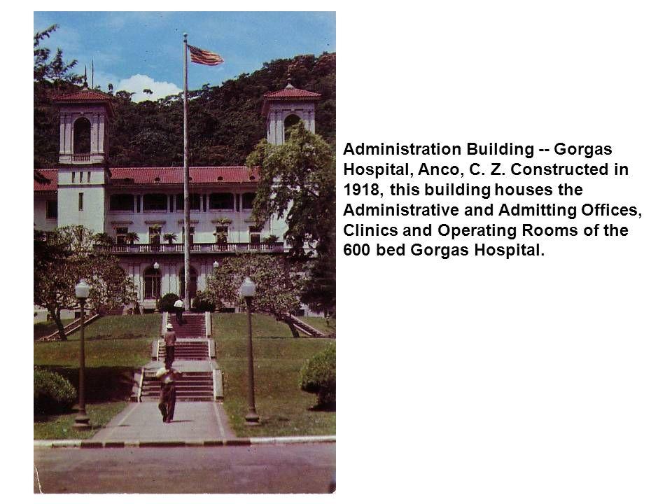 Administration Building -- Gorgas Hospital, Anco, C. Z