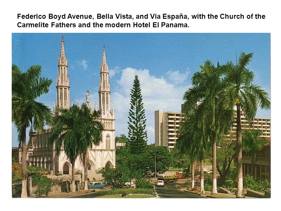 Federico Boyd Avenue, Bella Vista, and Via España, with the Church of the Carmelite Fathers and the modern Hotel El Panama.