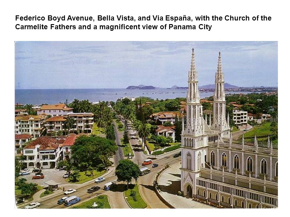 Federico Boyd Avenue, Bella Vista, and Via España, with the Church of the Carmelite Fathers and a magnificent view of Panama City
