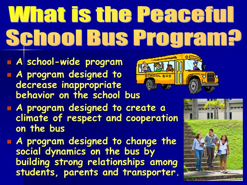 What is the Peaceful School Bus Program A school-wide program