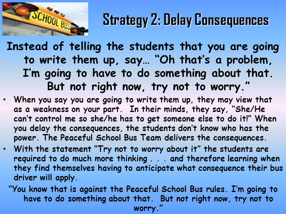 Strategy 2: Delay Consequences