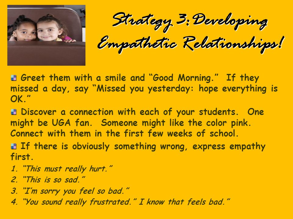 Strategy 3:Developing Empathetic Relationships!