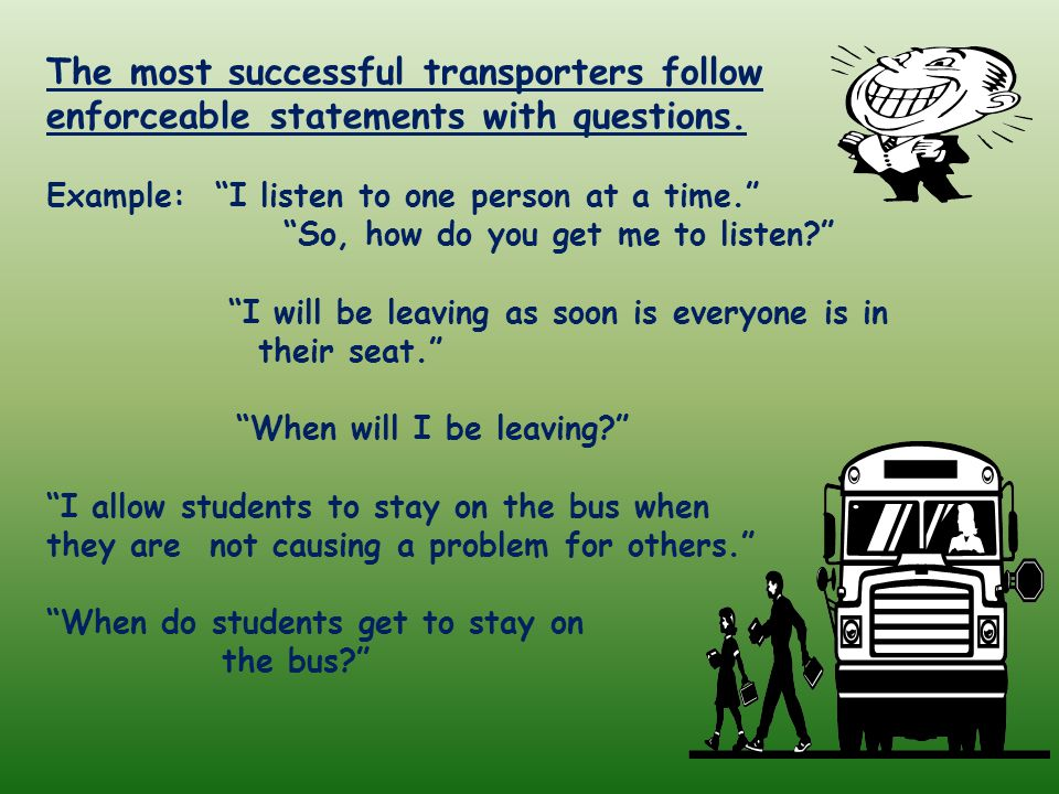 The most successful transporters follow enforceable statements with questions.