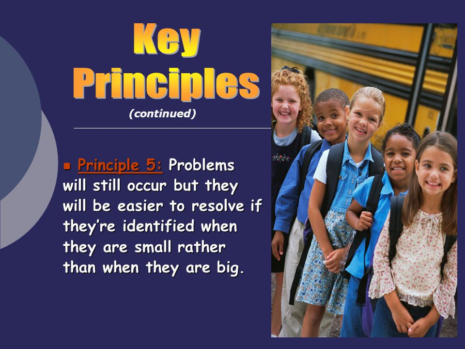 Key Principles. (continued)