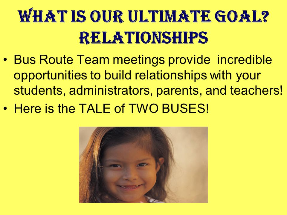 What is our ultimate Goal Relationships