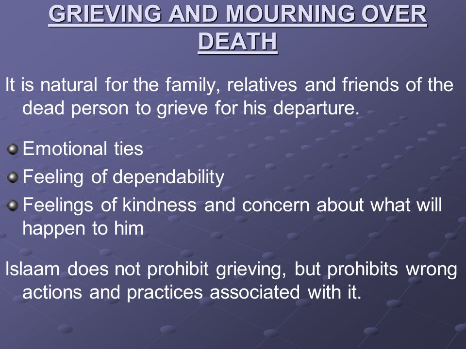 GRIEVING AND MOURNING OVER DEATH
