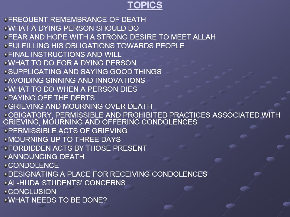 TOPICS FREQUENT REMEMBRANCE OF DEATH WHAT A DYING PERSON SHOULD DO