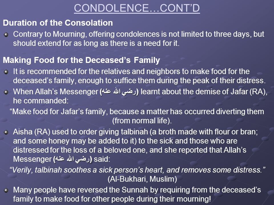 CONDOLENCE…CONT'D Duration of the Consolation